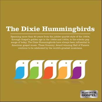 The Dixie Hummingbirds - Platinum Gospel: The Dixie Hummingbirds