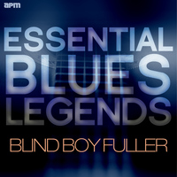 Blind Boy Fuller - Essential Blues Legends - Blind Boy Fuller