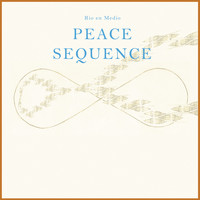 Rio En Medio - Peace Sequence