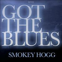 Smokey Hogg - Got the Blues