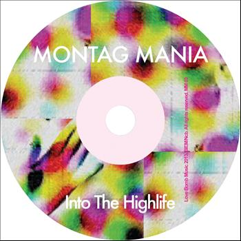 Montag Mania - Into The Highlife - Single