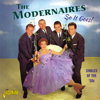 The Modernaires - So It Goes! - Singles of the '50s