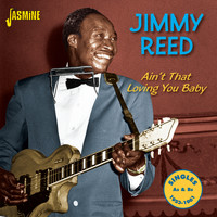 Jimmy Reed - Ain't That Loving You Baby - Singles As & Bs, 1953 - 1961