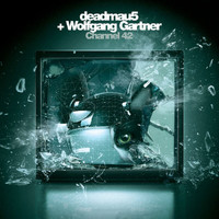 Deadmau5 & Wolfgang Gartner - Channel 42