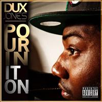 Dux Jones - Pourin It On (Explicit)