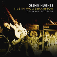 Glenn Hughes - Live In Wolverhampton - Official Bootleg (Live At The Robin 2, Wolverhampton, UK/2009)