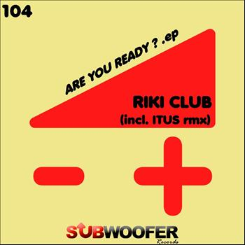 Riki Club - Are You Ready ?