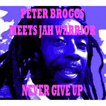 Peter Broggs / - Never Give Up