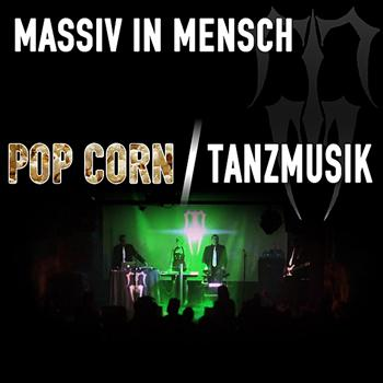 Massiv in Mensch - Pop Corn / Tanzmusik