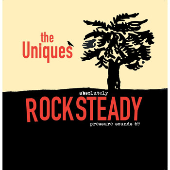 The Uniques / - Absolutely Rock Steady