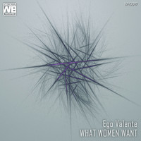 Ego Valente - What Women Want