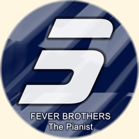 Fever Brothers - The Pianist