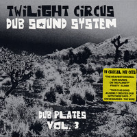 Twilight Circus Dub Sound System / - Dub Plates Vol. 3