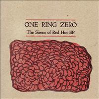 One Ring Zero - The Sirens Of Red Hot EP
