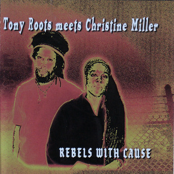 Various Artists / - Rebels With Cause: Tony Roots Meets Christine Miller