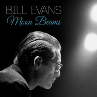 Bill Evans - Moon Beams