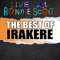 Irakere - Live At Ronnie Scott's: The Best of Irakere