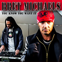 Bret Michaels - You Know You Want It