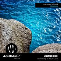 Anturage - Drowning in Your Love