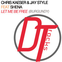 Chris Kaeser & Jay Style feat. Shena - Let Me Be Free