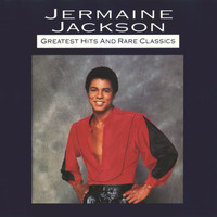 Jermaine Jackson - Greatest Hits And Rare Classics