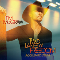 Tim McGraw - Two Lanes Of Freedom (Accelerated Deluxe)