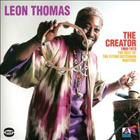 Leon Thomas / - The Creator 1969-1973: The Best of the Flying Dutchman Masters