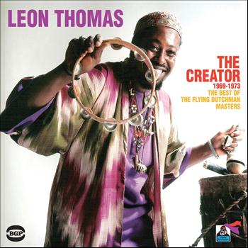 Leon Thomas - The Creator 1969-1973: The Best Of The Flying Dutchman Masters