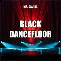 Mr. Dave G. - Black Dancefloor