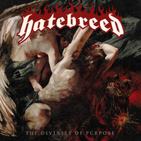 Hatebreed - The Divinity Of Purpose