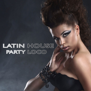 Various Artists - Latin House Party Loco