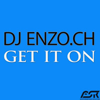 DJ Enzo.ch - Get It On