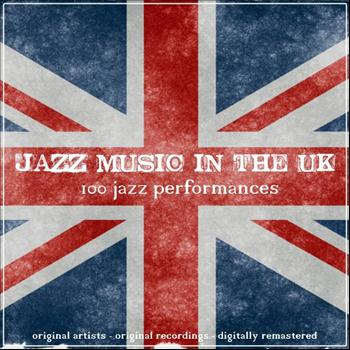Various Artists - Jazz Music in the UK (100 Jazz Performances)