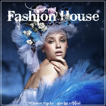 Various Artists - Fashion House (50 House Tracks - Special Edition)
