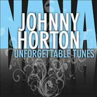 Johnny Horton - Unforgettable Tunes