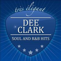 Dee Clark - Soul and R&B Hits