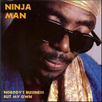 Ninja Man - Nobody's Business But My Own