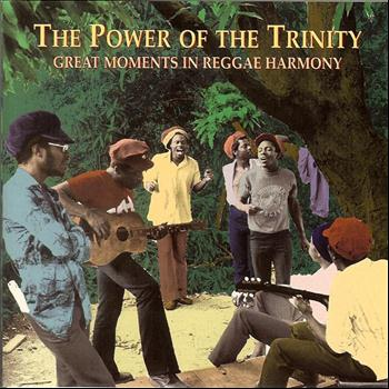 Various Artists - The Power Of The Trinity: Great Moments In Reggae Harmony