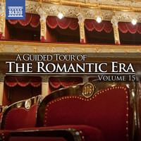 Various Artists - A Guided Tour of the Romantic Era, Vol. 15
