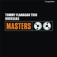 Tommy Flanagan Trio - Overseas