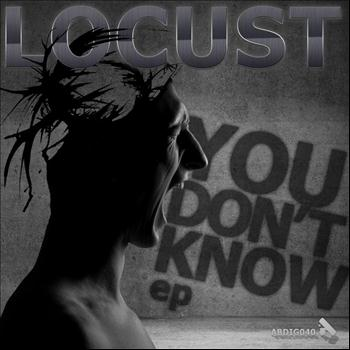 Locust - You Don't Know