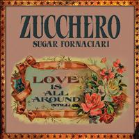 Zucchero - Love Is All Around (Still)