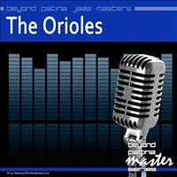 The Orioles - Beyond Patina Jazz Masters: The Orioles