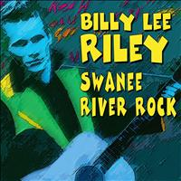Billy Lee Riley - Swanee River Rock