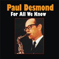 Paul Desmond - For All We Know