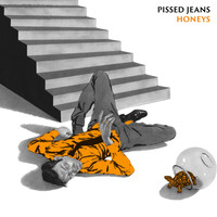 Pissed Jeans - Honeys