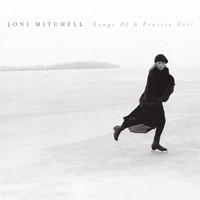 Joni Mitchell - Songs of a Prairie Girl