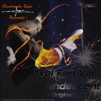Ixel Fan Var - Incandescent