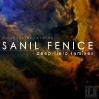 Sanil Fenice - Deep Field Remixes