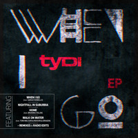 tyDi - When I Go E.P.